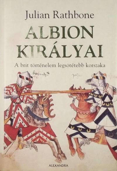 Julian Rathbone - Albion királyai