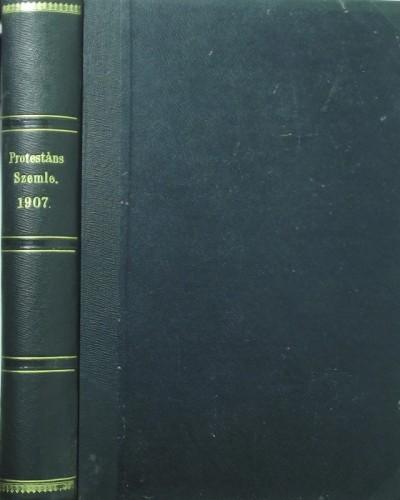 Dr. Szőts Farkas  (Szerk.) - Protestáns Szemle 1907