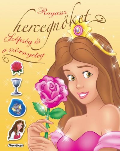 - Ragassz hercegnőket! - Szépség és a szörnyeteg