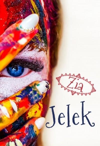 , Zia - Jelek_ Életszösszenetek nem csak ötveneseknek