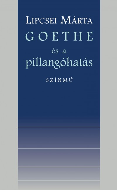 Lipcsei Márta - Goethe és a pillangóhatás