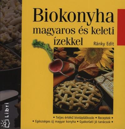 Ránky Edit - Biokonyha magyaros és keleti ízekkel