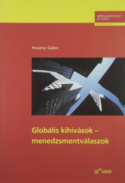 Hoványi Gábor - Globális kihívások - menedzsmentválaszok