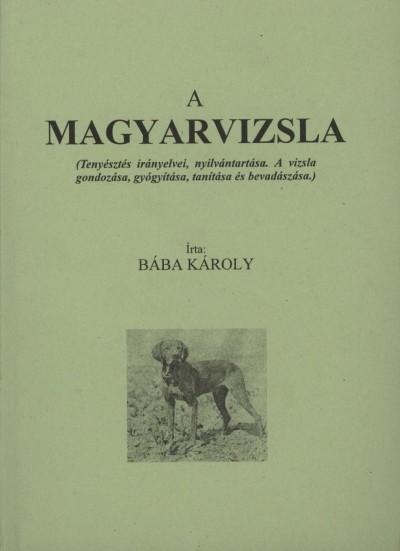 Bába Károly - A magyarvizsla
