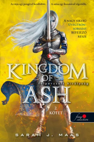 Sarah J. Maas - Kingdom of Ash - Felperzselt királyság (Üvegtrón 7.) - 2. kötet - kemény kötés