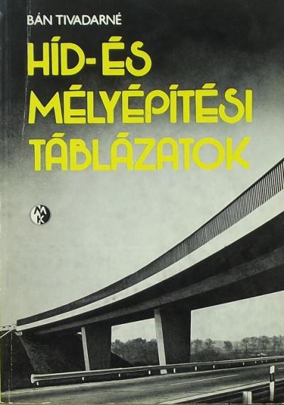 Bán Tivadarné - Híd- és mélyépítési táblázatok