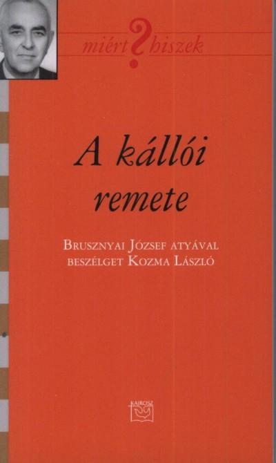 Kozma László - A kállói remete
