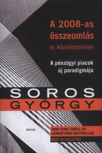 Soros György - A 2008-as összeomlás és következményei