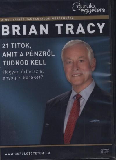 Brian Tracy - 21 titok, amit a pénzről tudnod kell - Hangoskönyv