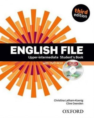 Christina Latham-Koenig - Clive Oxenden - English File Upper-intermediate Student's Book with iTutor - Third edition