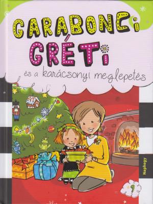 - Garabonci Gréti és a karácsonyi meglepetés