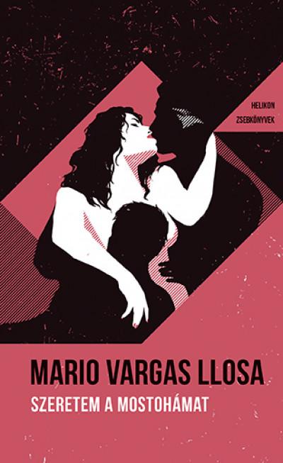 Mario Vargas Llosa - Szeretem a mostohámat