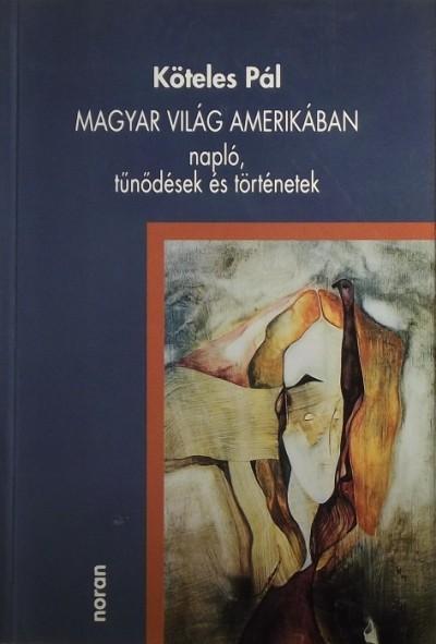 Köteles Pál - Magyar világ Amerikában