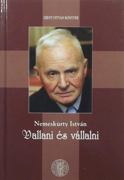 Nemeskürty István - Vallani és vállalni