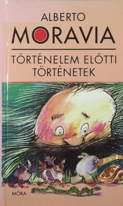 Alberto Moravia - Történelem előtti történetek