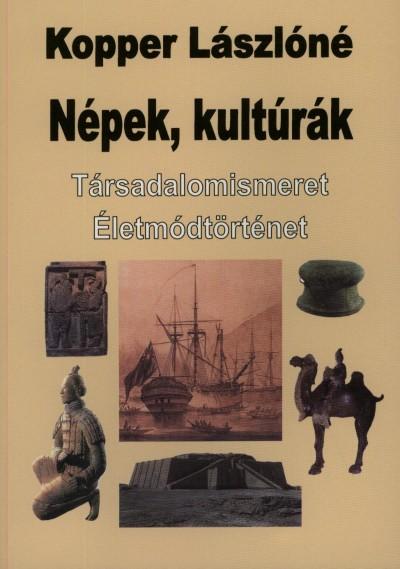 Dr. Kopper Lászlóné - Népek, kultúrák