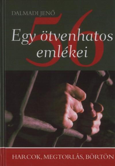 Dalmadi Jenő - Egy ötvenhatos emlékei