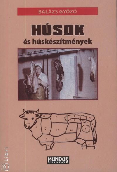 Balázs Győző - Húsok és húskészítmények