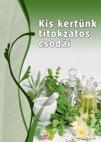 Lőrincz Balázs - Kis kertünk titokzatos csodái