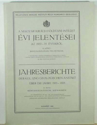 - A Magyar Királyi Földtani Intézet évi jelentései az 1933-35. évekről