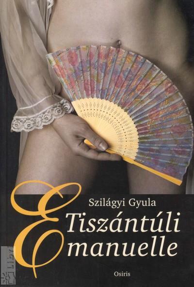 Szilágyi Gyula - Tiszántúli Emanuelle