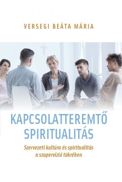 Versegi Beáta Mária - Kapcsolatteremtő spiritualitás