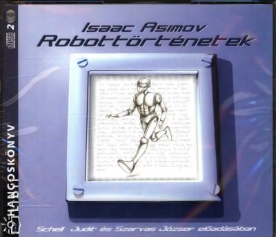 Isaac Asimov - Schell Judit - Szarvas József - Robottörténetek