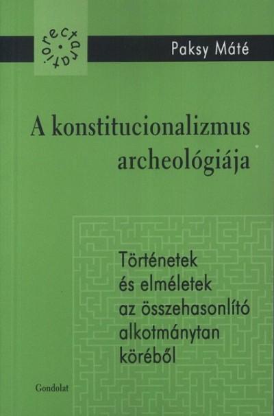 Paksy Máté - A konstitucionalizmus archeológiája