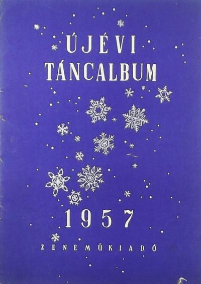 - A Zeneműkiadó Vállalat 1957. évi újévi dal- és táncalbuma