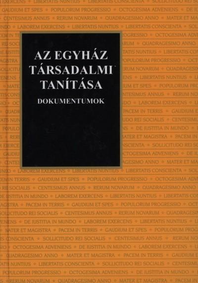 Goják János  (Szerk.) - Tomka Miklós  (Szerk.) - Az egyház társadalmi tanítása