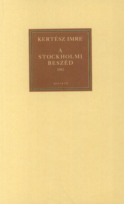 Kertész Imre - A stockholmi beszéd 2002