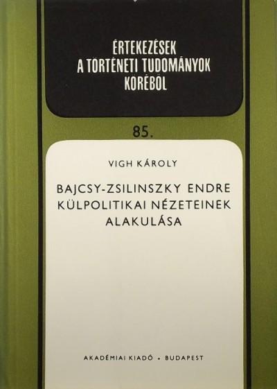 Vigh Károly - Bajcsy Zsilinszky Endre külpolitikai nézeteinek alakulása