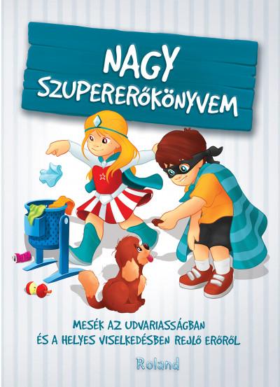 Szeghy Karolina - Nagy szupererőkönyvem
