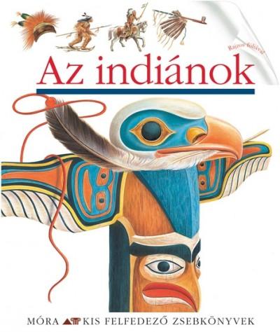 Fuhr Ute  (Összeáll.) - Sautai Raoul  (Összeáll.) - Az indiánok - Kis felfedező zsebkönyvek 16.