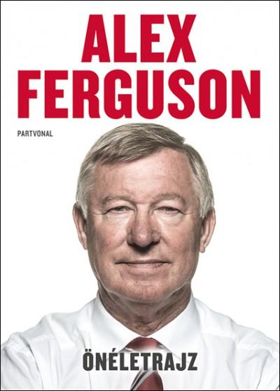 Alex Ferguson - Árokszállásy Zoltán  (Szerk.) - Önéletrajz