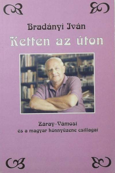 Bradányi Iván - Ketten az úton (dedikált)