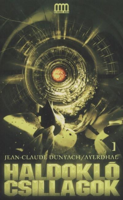 Ayerdhal - Jean-Claude Dunyach - Haldokló csillagok 1-2.