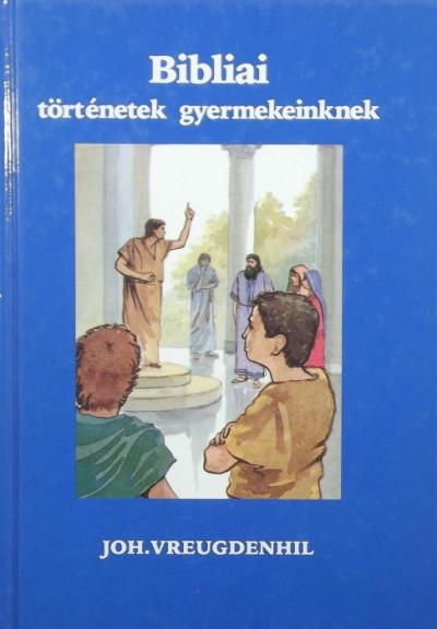 Johannes Vreugdenhil - Bibliai történetek gyermekeinknek
