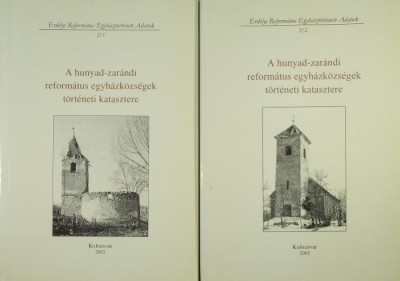 Buzogány Dezső  (Szerk.) - Sipos Sándor  (Szerk.) - A hunyad-zarándi református egyházközségek történeti katasztere 1-2.
