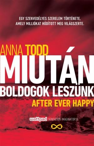 Anna Todd - Miut�n boldogok lesz�nk