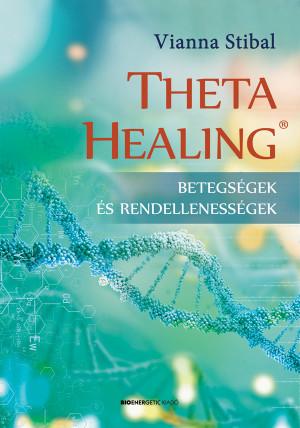 Vianna Stibal - ThetaHealing - Betegs�gek �s rendelleness�gek