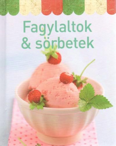 - Fagylaltok & sörbetek