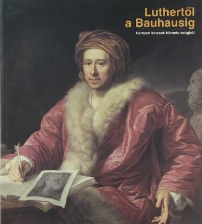 Ulrich Best  (Szerk.) - Daniela Kratzsch  (Szerk.) - Luthertől a Bauhausig