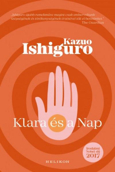 Kazuo Ishiguro - Klara és a Nap