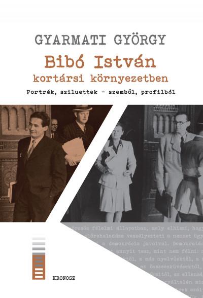 Gyarmati György - Bibó István kortársi környezetben