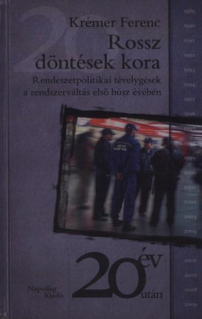 Krémer Ferenc - Rossz döntések kora