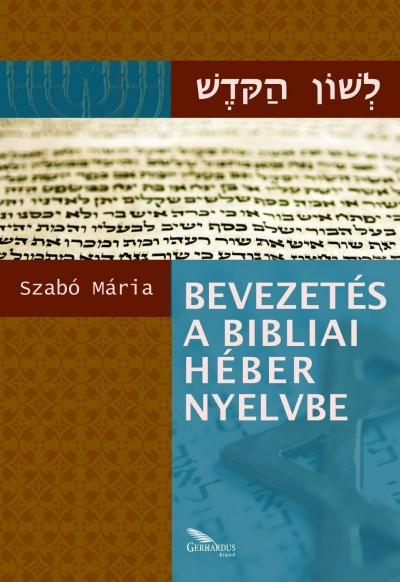 Szabó Mária - Bevezetés a bibliai héber nyelvbe