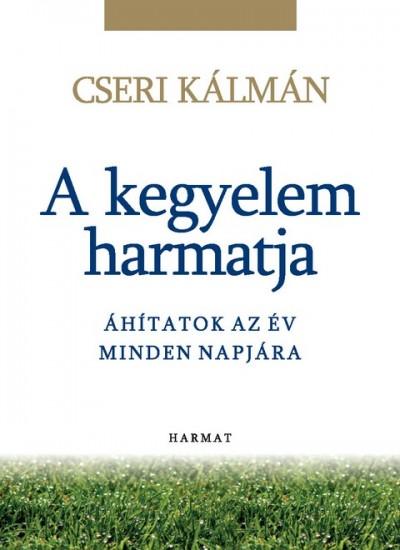 Cseri Kálmán - A kegyelem harmatja