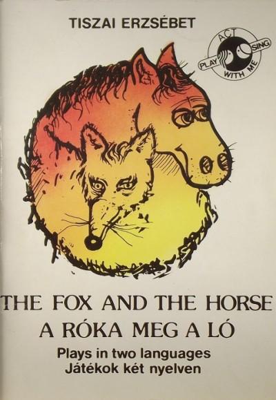 Tiszai Erzsébet - The Fox and the Horse - A róka meg a ló