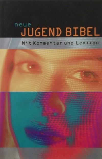 Rainer Dillmann  (Összeáll.) - Agnes Wuckelt  (Összeáll.) - Die neue Jugendbibel
